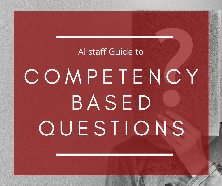 Allstaff Recruitment's guide to Competency based questions